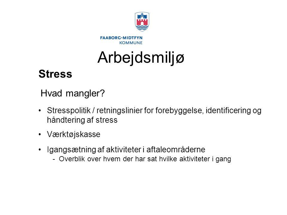 Arbejdsmiljø Stress Hvad mangler.
