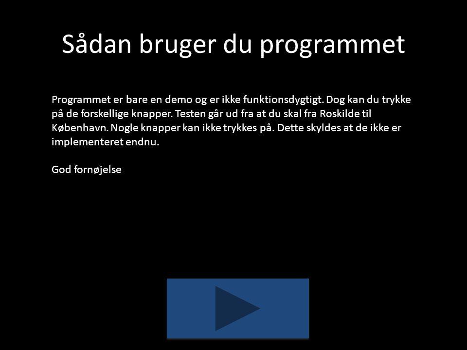 Sådan bruger du programmet Programmet er bare en demo og er ikke funktionsdygtigt.