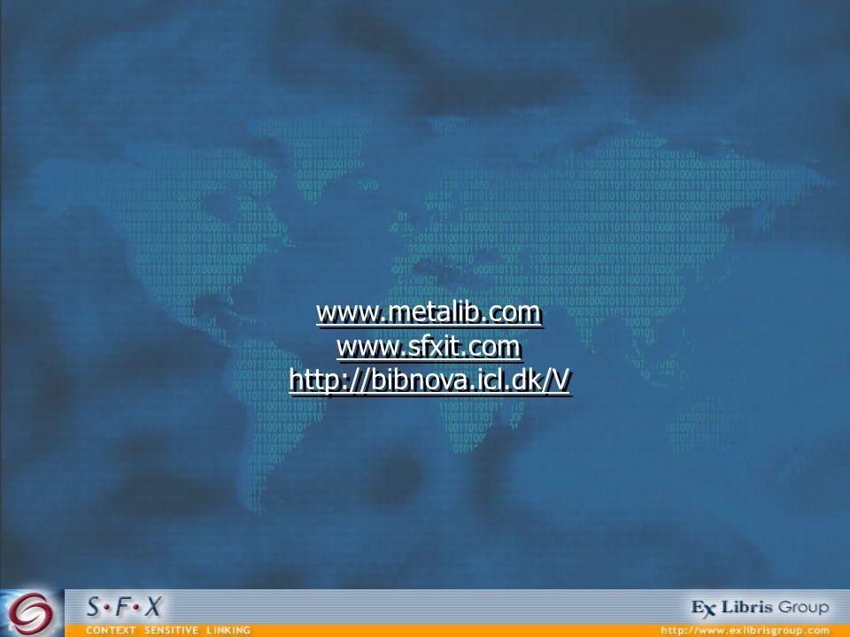 www.metalib.com www.sfxit.com http://bibnova.icl.dk/V www.metalib.com www.sfxit.com http://bibnova.icl.dk/V