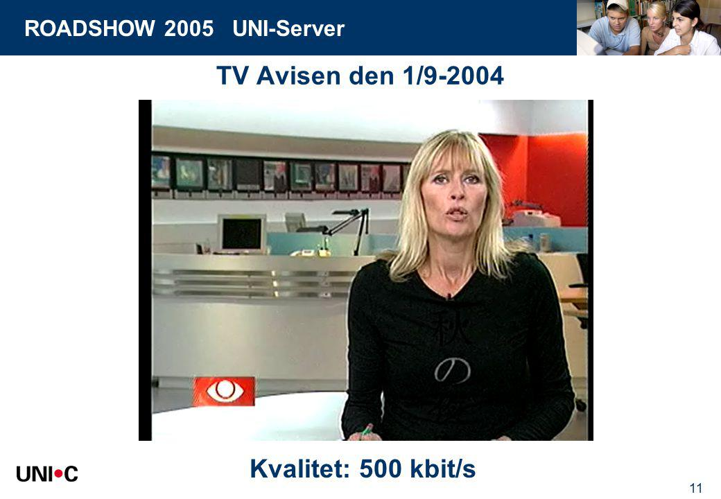 ROADSHOW 2005 UNI-Server 11 TV Avisen den 1/9-2004 Kvalitet: 500 kbit/s