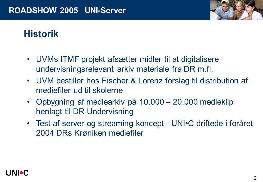 ROADSHOW 2005 UNI-Server 2 Historik UVMs ITMF projekt afsætter midler til at digitalisere undervisningsrelevant arkiv materiale fra DR m.fl.