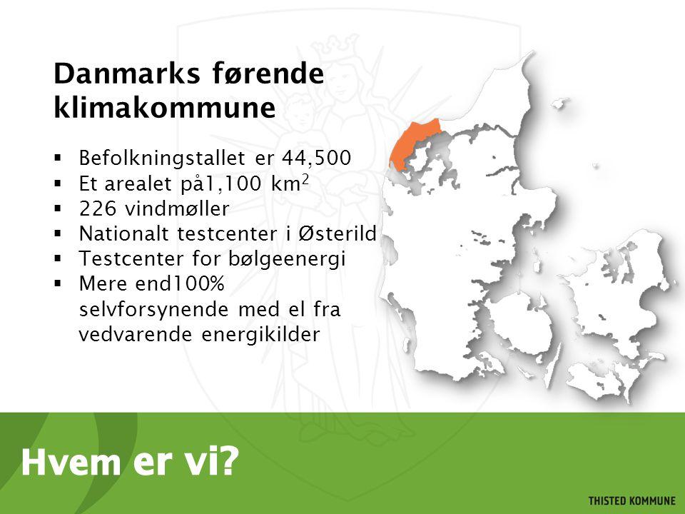 Danmarks førende klimakommune  Befolkningstallet er 44,500  Et arealet på1,100 km 2  226 vindmøller  Nationalt testcenter i Østerild  Testcenter for bølgeenergi  Mere end100% selvforsynende med el fra vedvarende energikilder