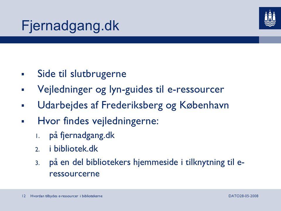Hvordan tilbydes e-ressourcer i bibliotekerne12DATO28-05-2008 Fjernadgang.dk  Side til slutbrugerne  Vejledninger og lyn-guides til e-ressourcer  Udarbejdes af Frederiksberg og København  Hvor findes vejledningerne: 1.