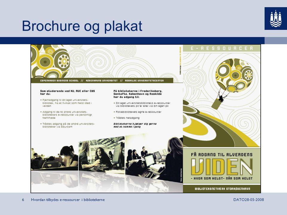 Hvordan tilbydes e-ressourcer i bibliotekerne6DATO28-05-2008 Brochure og plakat