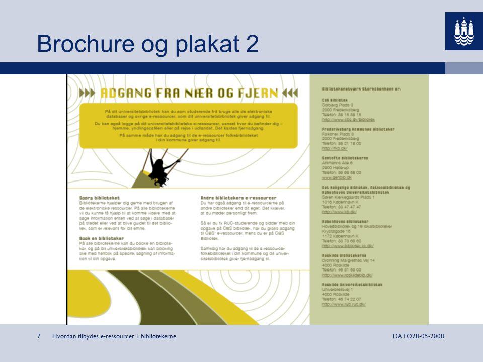 Hvordan tilbydes e-ressourcer i bibliotekerne7DATO28-05-2008 Brochure og plakat 2
