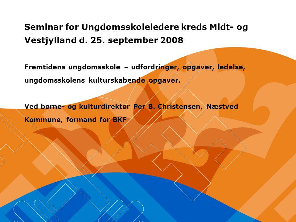 Seminar for Ungdomsskoleledere kreds Midt- og Vestjylland d.