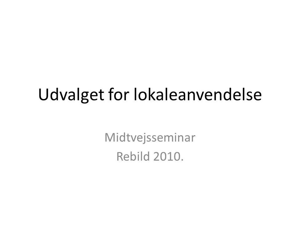 Udvalget for lokaleanvendelse Midtvejsseminar Rebild 2010.