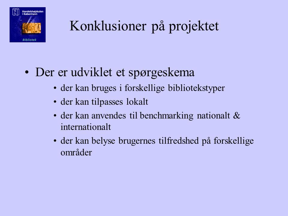 Konklusioner på projektet Der er udviklet et spørgeskema der kan bruges i forskellige bibliotekstyper der kan tilpasses lokalt der kan anvendes til benchmarking nationalt & internationalt der kan belyse brugernes tilfredshed på forskellige områder