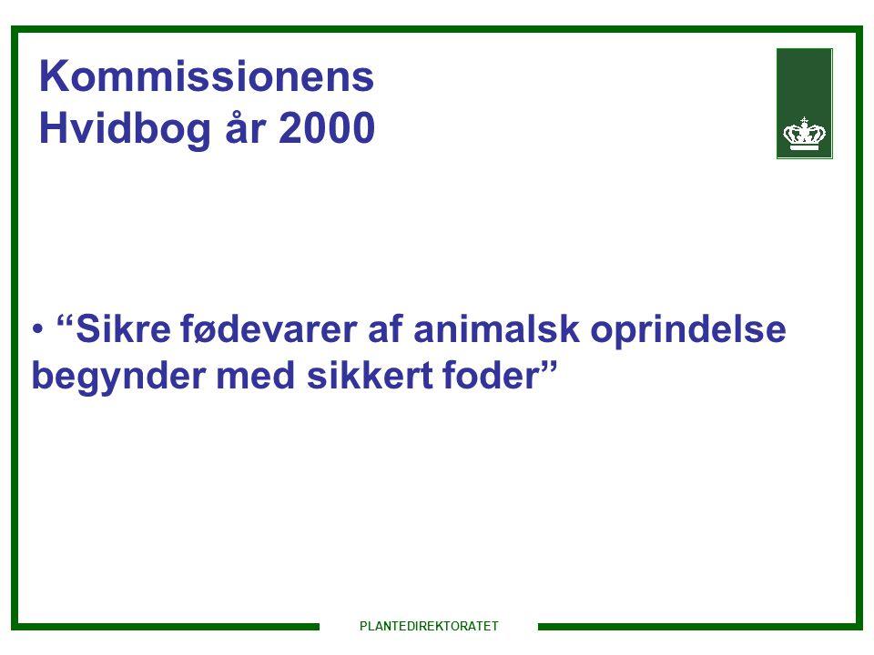 PLANTEDIREKTORATET Kommissionens Hvidbog år 2000 Sikre fødevarer af animalsk oprindelse begynder med sikkert foder
