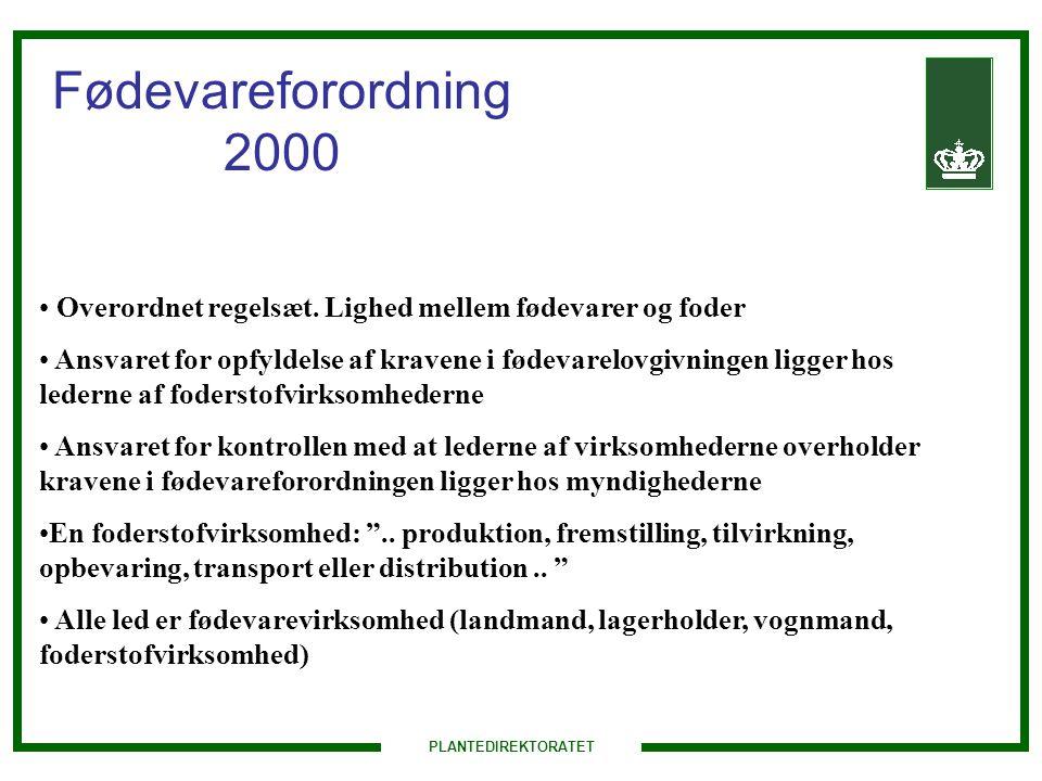 PLANTEDIREKTORATET Fødevareforordning 2000 Overordnet regelsæt.