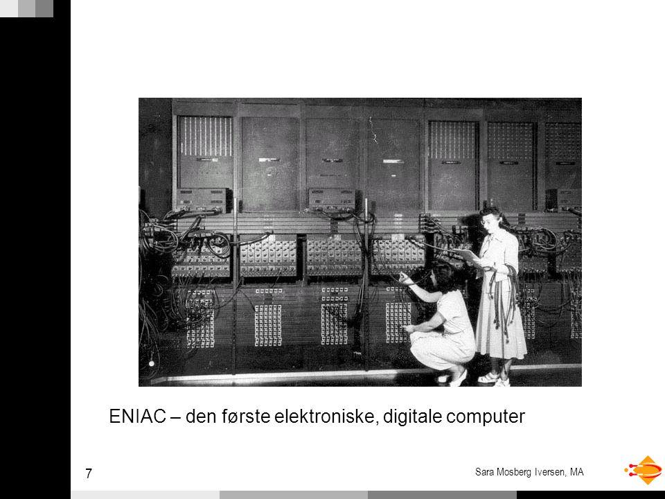 7 Sara Mosberg Iversen, MA ENIAC – den første elektroniske, digitale computer