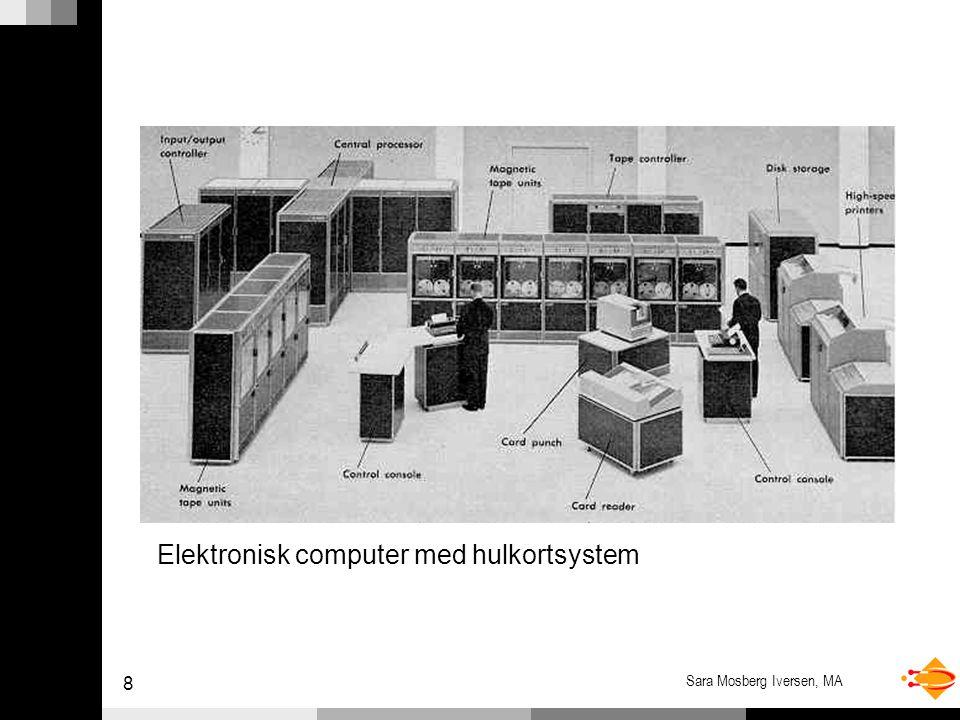 8 Sara Mosberg Iversen, MA Elektronisk computer med hulkortsystem
