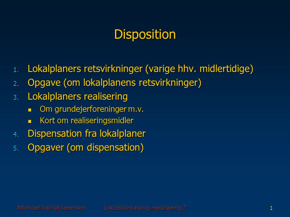 Michael Tophøj SørensenLokalplanjura og –realisering 71 Disposition 1.