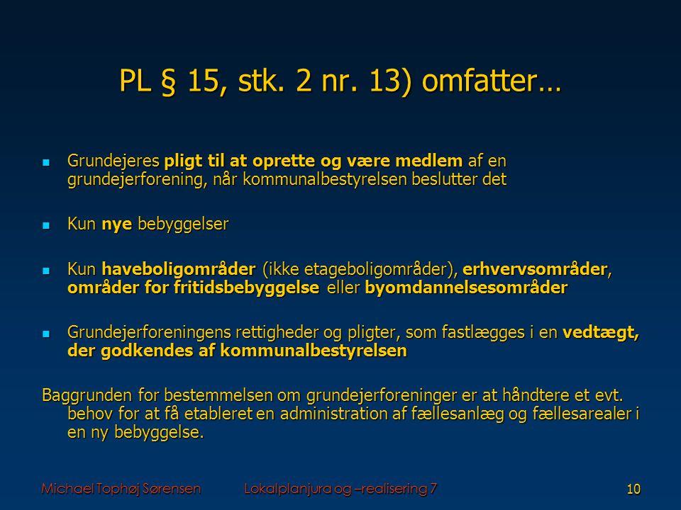Michael Tophøj SørensenLokalplanjura og –realisering 710 PL § 15, stk.