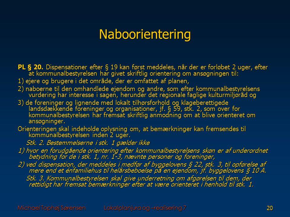 Michael Tophøj SørensenLokalplanjura og –realisering 720 Naboorientering PL § 20.