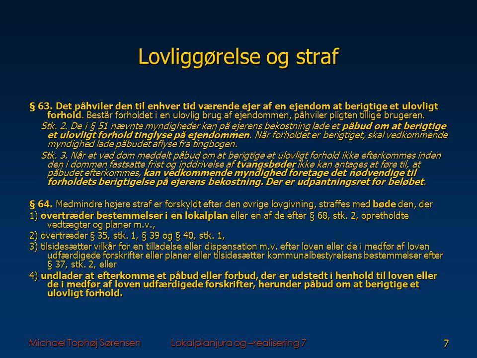Michael Tophøj SørensenLokalplanjura og –realisering 77 Lovliggørelse og straf § 63.