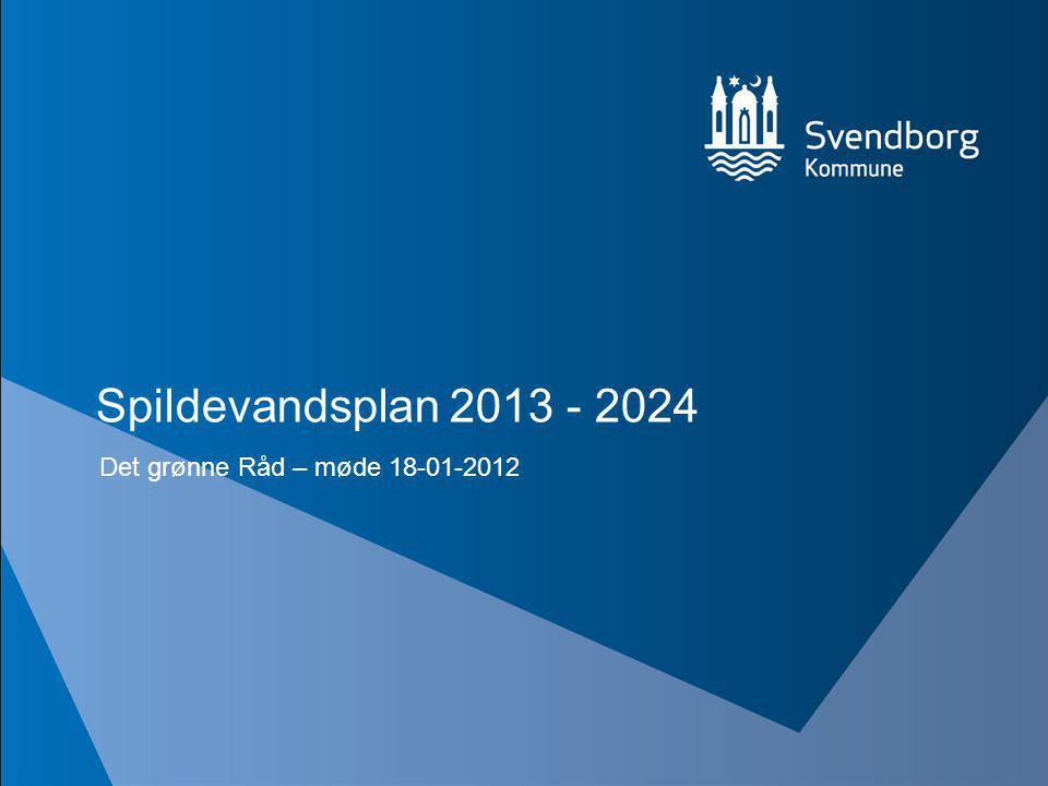 Spildevandsplan 2013 - 2024 Det grønne Råd – møde 18-01-2012