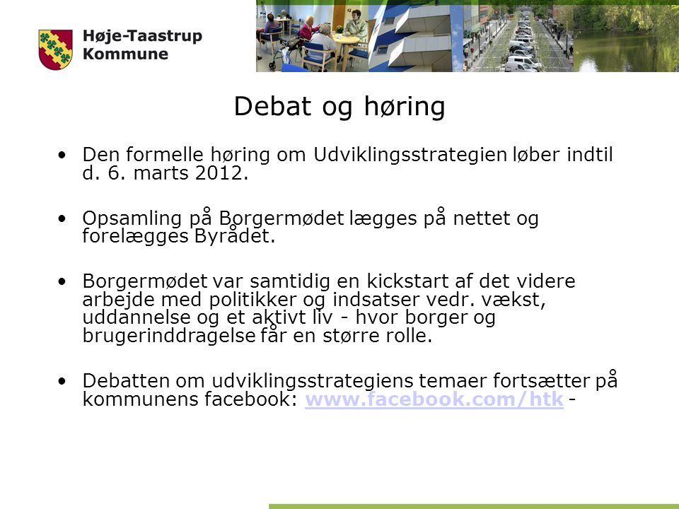 Debat og høring Den formelle høring om Udviklingsstrategien løber indtil d.