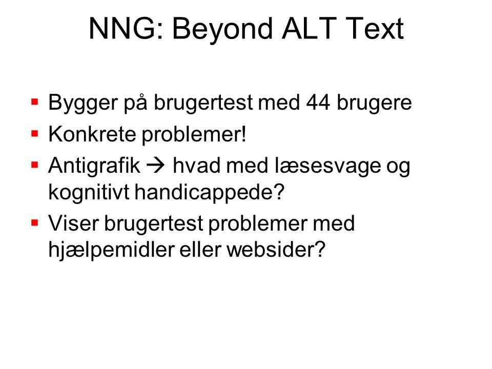 NNG: Beyond ALT Text  Bygger på brugertest med 44 brugere  Konkrete problemer.
