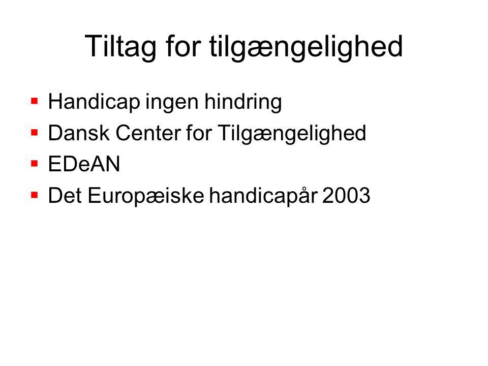 Tiltag for tilgængelighed  Handicap ingen hindring  Dansk Center for Tilgængelighed  EDeAN  Det Europæiske handicapår 2003