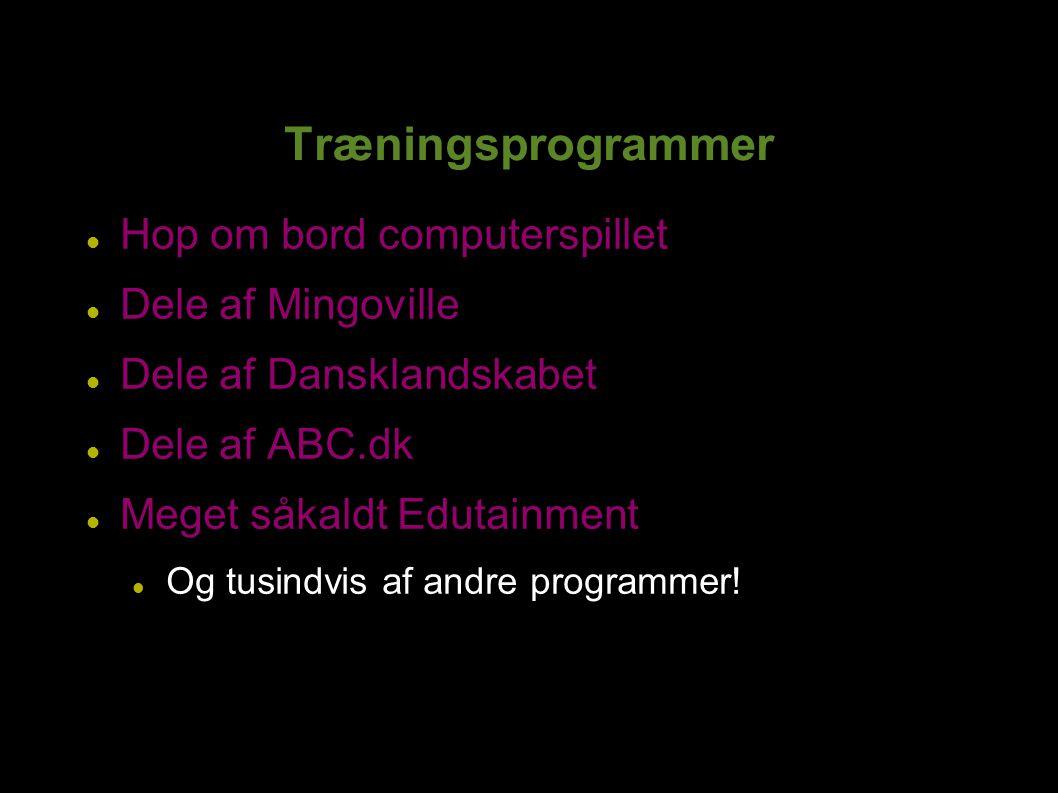 Hop om bord computerspillet Dele af Mingoville Dele af Dansklandskabet Dele af ABC.dk Meget såkaldt Edutainment Og tusindvis af andre programmer!