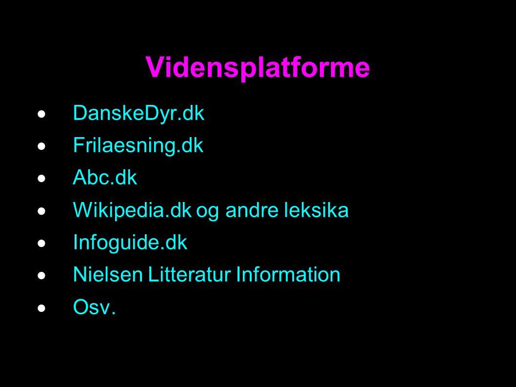  DanskeDyr.dk  Frilaesning.dk  Abc.dk  Wikipedia.dk og andre leksika  Infoguide.dk  Nielsen Litteratur Information  Osv.