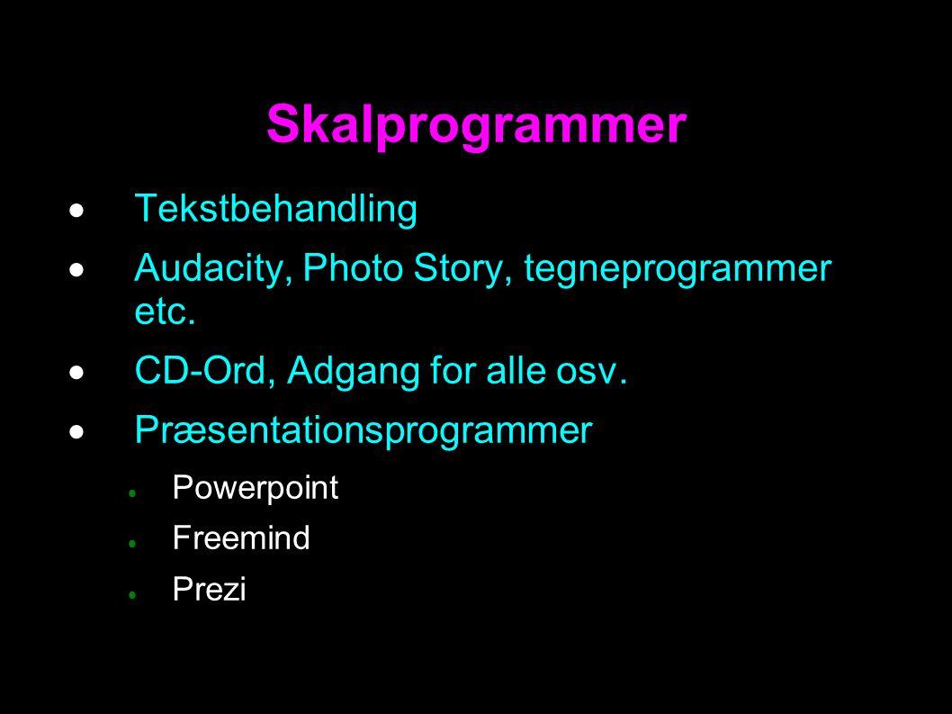  Tekstbehandling  Audacity, Photo Story, tegneprogrammer etc.