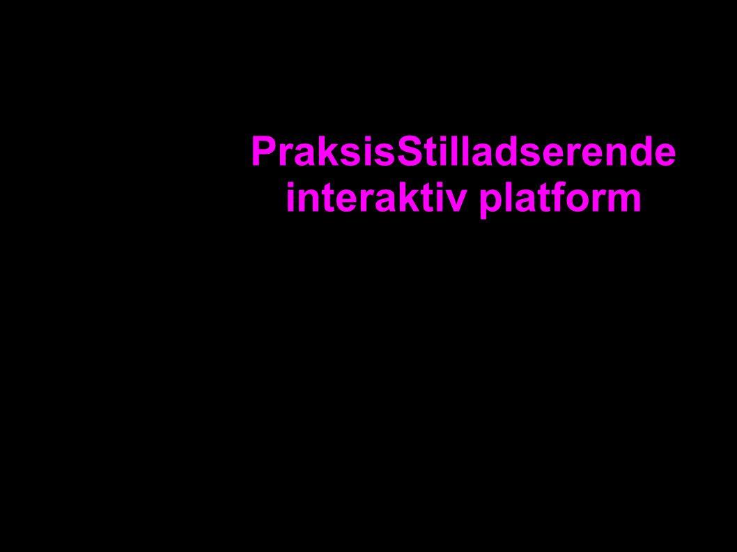 PraksisStilladserende interaktiv platform