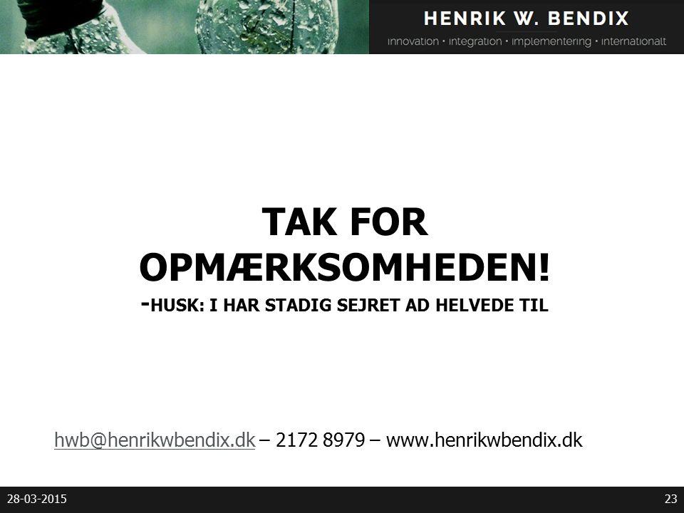 TAK FOR OPMÆRKSOMHEDEN.