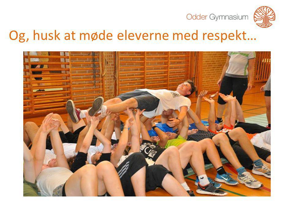 Og, husk at møde eleverne med respekt…