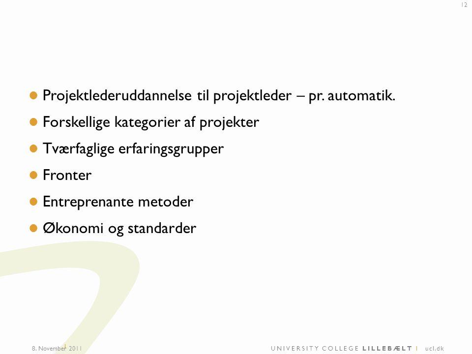 UNIVERSITY COLLEGE LILLEBÆLT I ucl.dk I Projektlederuddannelse til projektleder – pr.