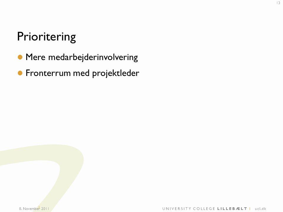 UNIVERSITY COLLEGE LILLEBÆLT I ucl.dk I Prioritering Mere medarbejderinvolvering Fronterrum med projektleder 8.