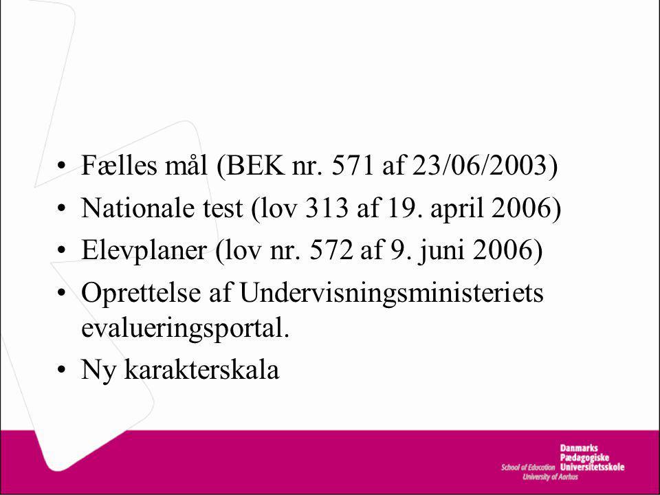 Fælles mål (BEK nr. 571 af 23/06/2003) Nationale test (lov 313 af 19.
