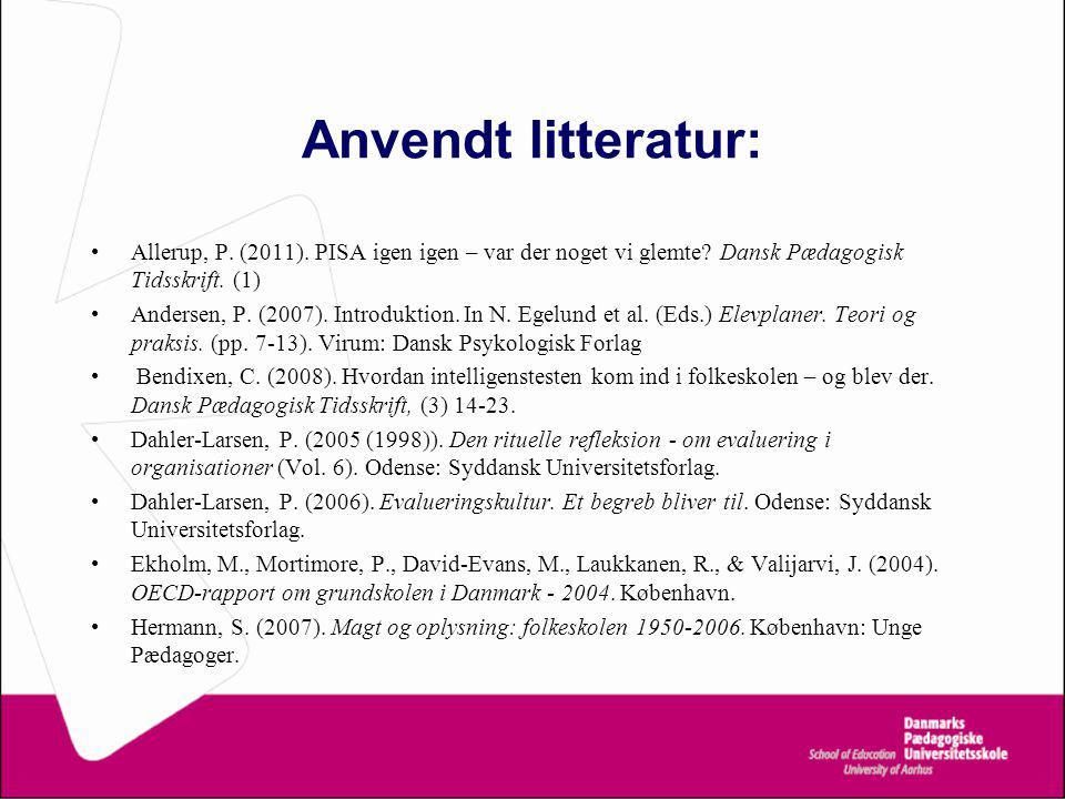 Anvendt litteratur: Allerup, P. (2011). PISA igen igen – var der noget vi glemte.