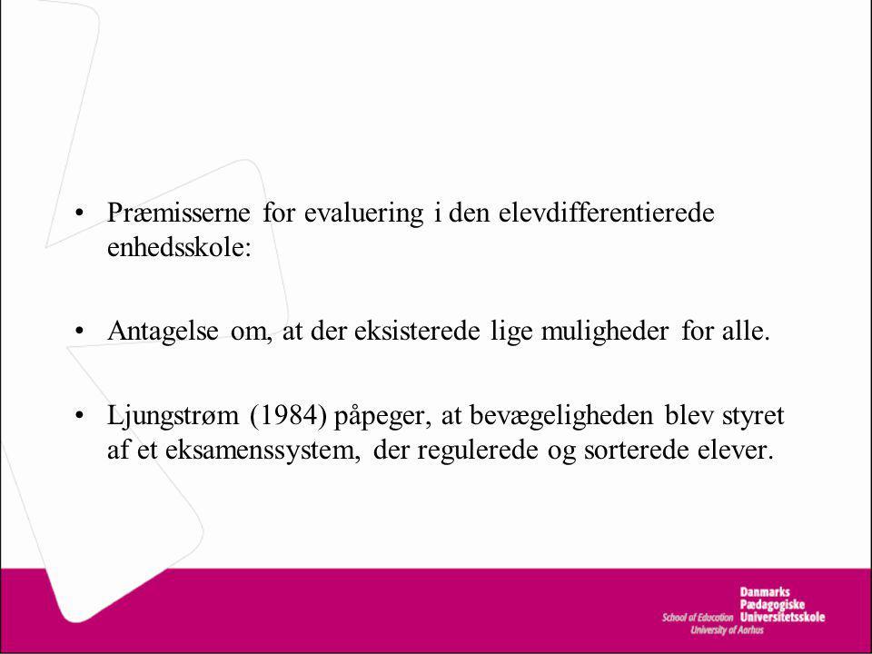 Præmisserne for evaluering i den elevdifferentierede enhedsskole: Antagelse om, at der eksisterede lige muligheder for alle.