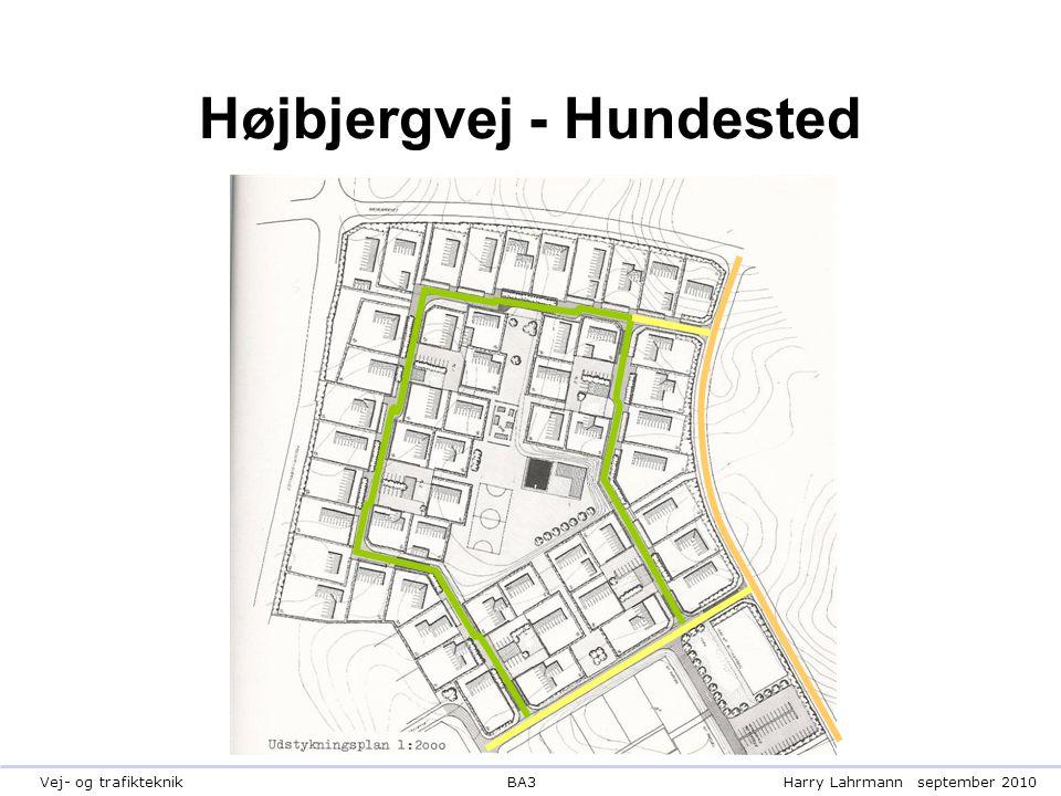 BA3Harry Lahrmannseptember 2010Vej- og trafikteknik Højbjergvej - Hundested