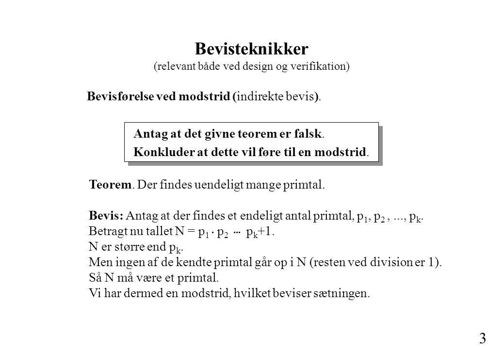 3 Bevisførelse ved modstrid (indirekte bevis). Antag at det givne teorem er falsk.