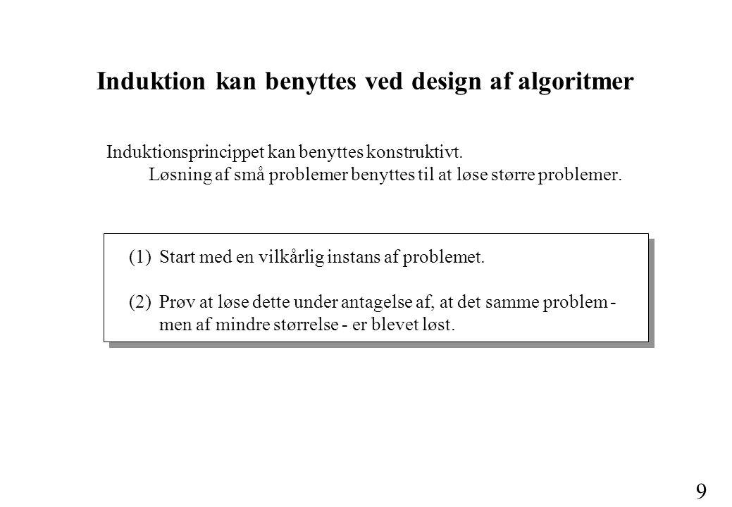 9 Induktionsprincippet kan benyttes konstruktivt.