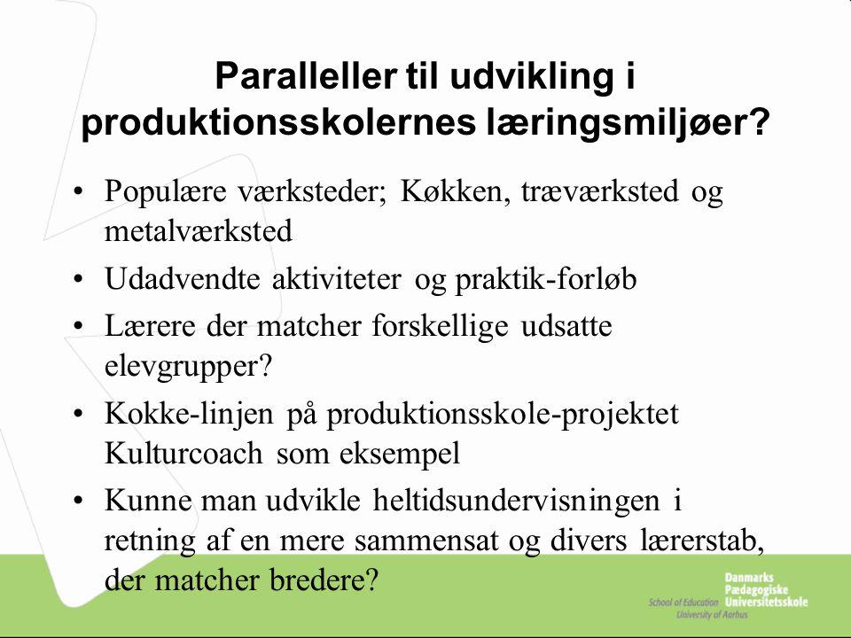 Paralleller til udvikling i produktionsskolernes læringsmiljøer.