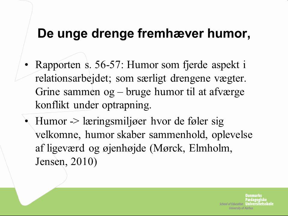 De unge drenge fremhæver humor, Rapporten s.