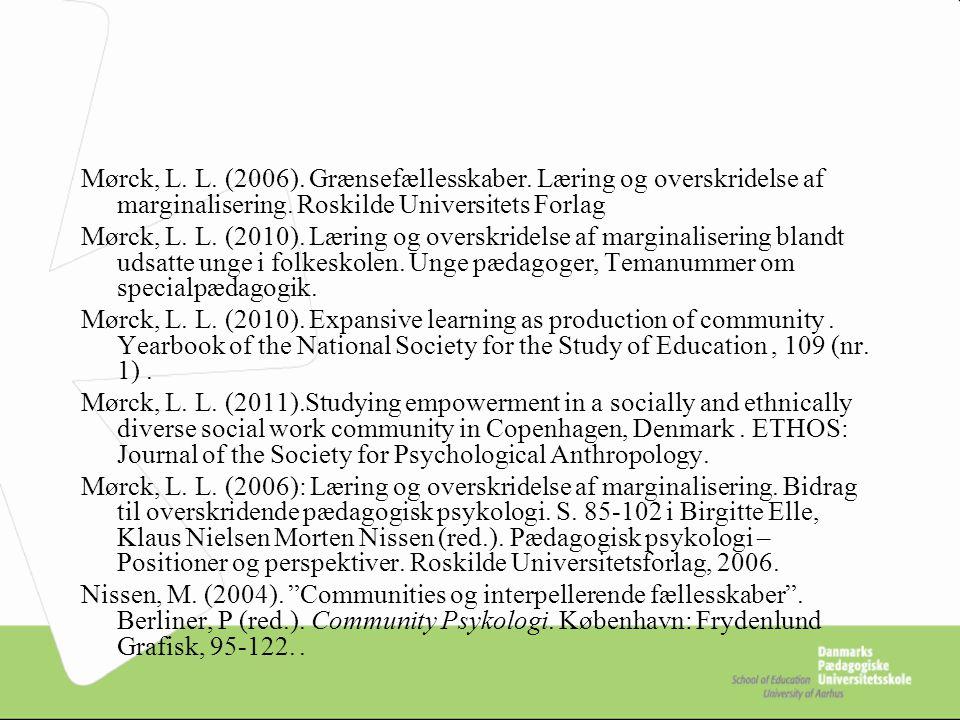 Mørck, L. L. (2006). Grænsefællesskaber. Læring og overskridelse af marginalisering.