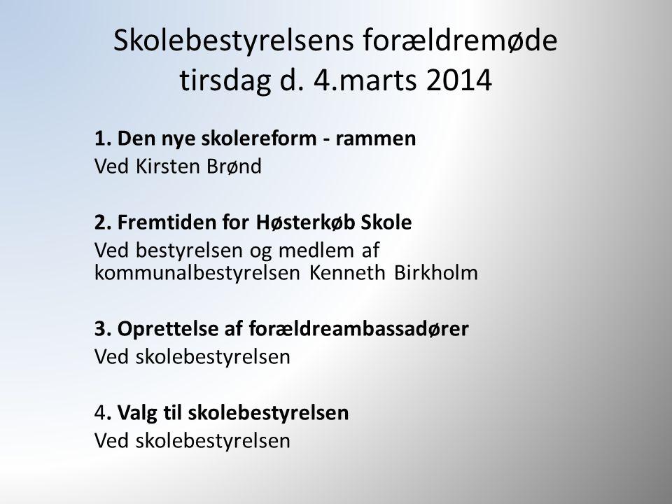 Skolebestyrelsens forældremøde tirsdag d. 4.marts 2014 1.