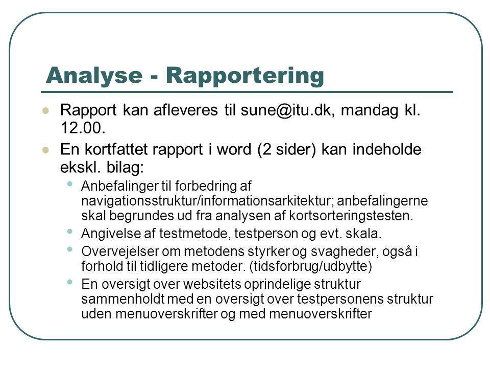 Analyse - Rapportering Rapport kan afleveres til sune@itu.dk, mandag kl.