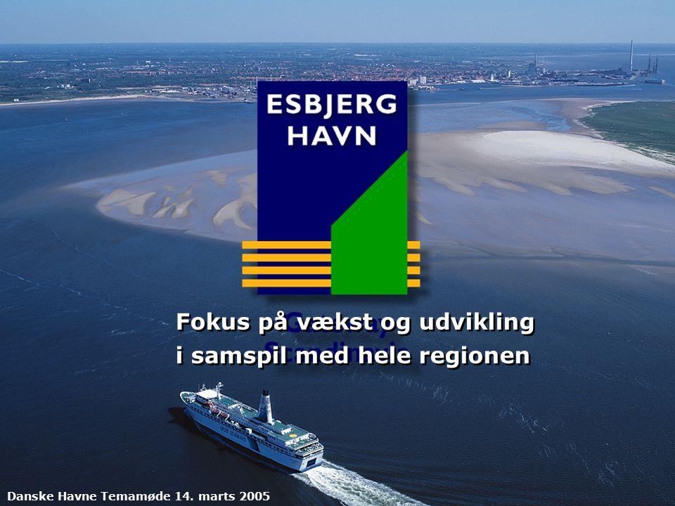 Fokus på vækst og udvikling i samspil med hele regionen Fokus på vækst og udvikling i samspil med hele regionen Danske Havne Temamøde 14.