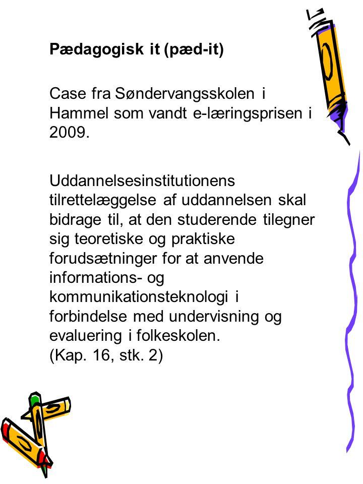Pædagogisk it (pæd-it) Case fra Søndervangsskolen i Hammel som vandt e-læringsprisen i 2009.