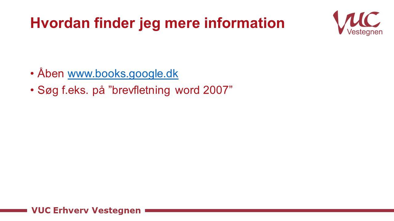 VUC Erhverv Vestegnen Hvordan finder jeg mere information Åben www.books.google.dkwww.books.google.dk Søg f.eks.