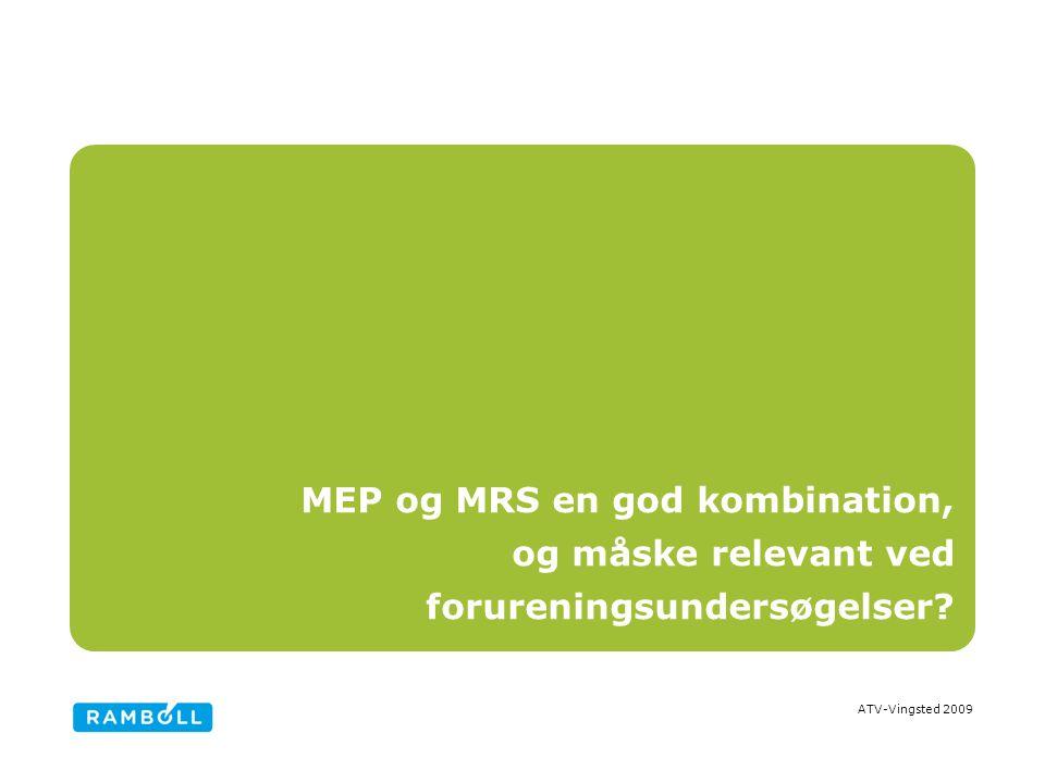 ATV-Vingsted 2009 MEP og MRS en god kombination, og måske relevant ved forureningsundersøgelser