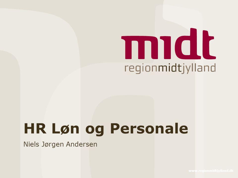 www.regionmidtjylland.dk HR Løn og Personale Niels Jørgen Andersen
