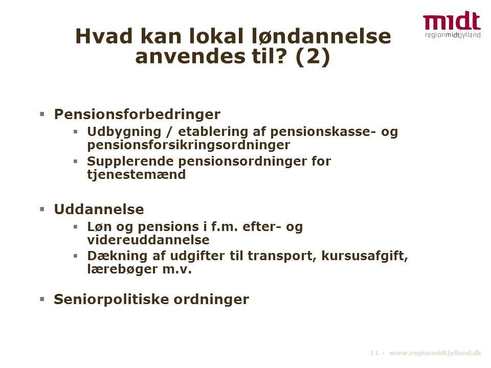 11 ▪ www.regionmidtjylland.dk Hvad kan lokal løndannelse anvendes til.