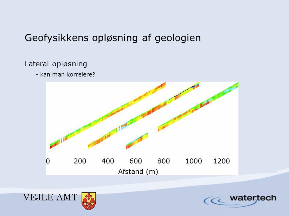 Geofysikkens opløsning af geologien Lateral opløsning - kan man korrelere
